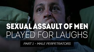 Download Sexual Assault of Men Played for Laughs Video
