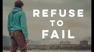 Download Refuse to Fail - Motivational Video Video