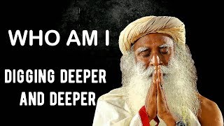 Download Sadhguru- Digging deeper and deeper and deeper into yourself.. Video