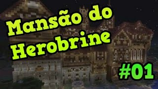 Download Explorando Mapas - MANSÃO DO HEROBRINE #01 Video