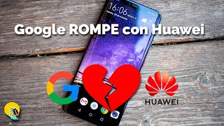 Download Google ROMPE con Huawei: Qué ha ocurrido y CÓMO TE AFECTA Video