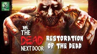 Download THE DEAD NEXT DOOR: Restoration of the Dead (2015) Video
