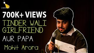 Download TINDER WAALI GIRLFRIEND AUR PAPA – Standup Comedy by Mohit Arora – LIMEWIT Live Video