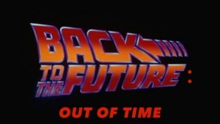 Download Back To The Future: Out Of Time Trailer Video