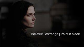 Download Bellatrix Lestrange | Paint it black Video