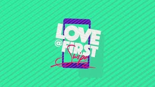 Download Love @ First Swipe Video