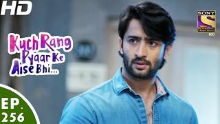 Download Kuch Rang Pyar Ke Aise Bhi - कुछ रंग प्यार के ऐसे भी - Ep 256 - 21st Feb, 2017 Video