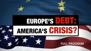 Download Europe's Debt: America's Crisis - Full Video Video
