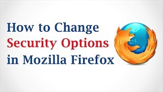 Download How to Change Security Options in Mozilla Firefox Video
