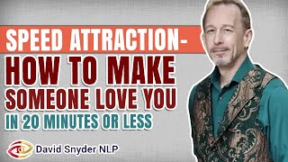 Download NLP LECTURE: SPEED ATTRACTION- How To Make Someone Love You In 20 Minutes Or Less Video