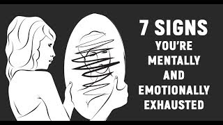 Download 7 Warning Signs You Are Emotionally And Mentally Exhausted Video