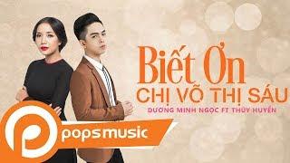 Download Biết Ơn Chị Võ Thị Sáu | Dương Minh Ngọc ft Thúy Huyền Video