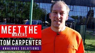Download Meet The Makers: Analogue Solutions' Tom Carpenter Video
