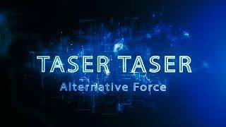 Download Taser Taser: Alternative Force Video