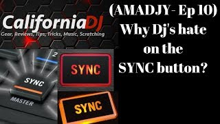 Download (AMADJY Ep:10) Why Dj's hate on the SYNC button?? Video