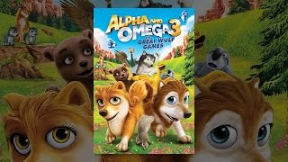 Download Alpha and Omega 3: The Great Wolf Games Video