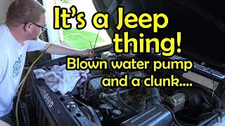 Download It's a Jeep Thing! | Trashed Water Pump | Mysterious Clunk Video