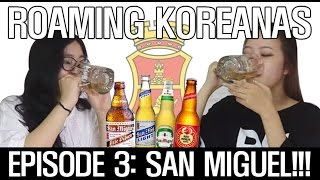Download Trying Filipino Beer (San Miguel) : Episode 3 - Roaming Koreanas Video
