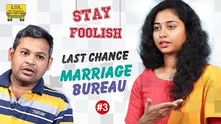 Download Last Chance Marriage Bureau | STAY FOOLISH - Episode #3 | Comedy Web Series | Lol Ok Please Video