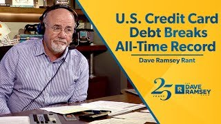 Download U.S. Credit Card Debt Breaks All Time Record! - Dave Ramsey Rant Video