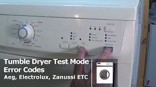 Download How To Enter Diagnostic Test Mode On Tumble Dryers Aeg Electrolux Zanussi Etc