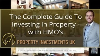 Download The Complete Guide To Investing In Property - with HMOs Video