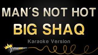 Download BIQ SHAQ - MANS NOT HOT (Karaoke Version) Video