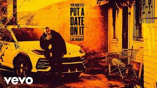 Download Yo Gotti - Put a Date On It (Audio) ft. Lil Baby Video