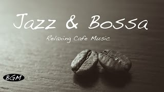 Download Jazz & Bossa Nova Instrumental Cafe Music - Background Chill Out Music For Work, Study, Relax Video