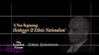 Download Greg Johnson - A New Beginning: Heidegger & Ethnic Nationalism Video