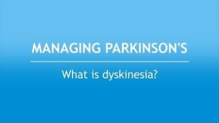 Download Managing Parkinson's: What Is Dyskinesia? Video