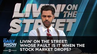 Download Livin' on the Street: Whose Fault Is It When the Stock Market Drops? - The Daily Show Video