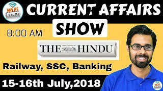Download 8:00 AM - CURRENT AFFAIRS SHOW 15-16th July | RRB ALP/Group D, SBI Clerk, IBPS, SSC, UP Police Video