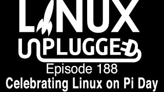 Download Celebrating Linux on Pi Day | LINUX Unplugged 188 Video