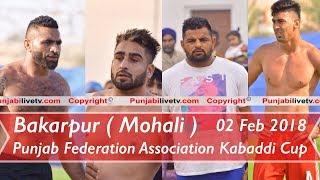 Download 🔴 {LIVE} Bakarpur (Mohali) Punjab Federation Association Kabaddi Cup 02 Feb 2018 Video