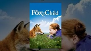 Download Fox and the Child Video