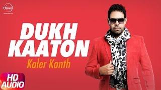 Download Dukh Kaaton (Full Audio Song)   Paisa Yaar N Panga   Kaler Kanth   Speed Records Video