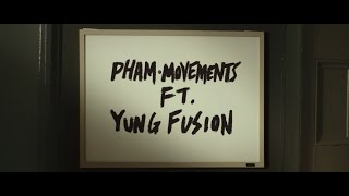 Download Pham - Movements (feat. Yung Fusion) Video
