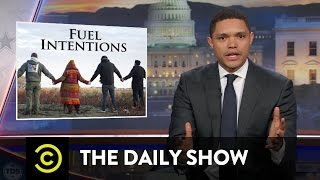 Download The Daily Show - The Dakota Access Pipeline's Reservation Reroute Video