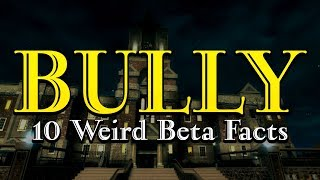 Download BULLY - 10 Weird Beta Facts You Didn't Know Video
