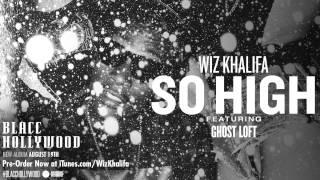 Download Wiz Khalifa - So High ft. Ghost Loft Video