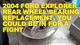 Download 2004 Ford Explorer Rear Wheel Bearing Replacement, You Could Be In For a Fight -EricTheCarGuy Video