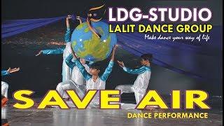 Download SAVE AIR l DANCE l CHOREOGRAPH - LDG STUDIO LALIT DANCE GROUP Video