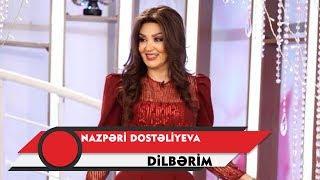 Download Nazpəri Dostəliyeva - Dilbərim Video