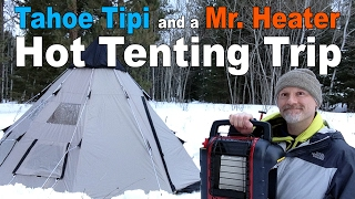 Download Hot Tent Camping in the Tahoe Gear Tipi with the Mr. Heater Portable Buddy Propane Heater Video