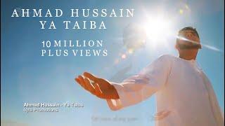 Download Ahmad Hussain | Ya Taiba | Official Arabic/Urdu Nasheed Video Video