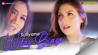 Download Suliyana - Welas Biasa Video
