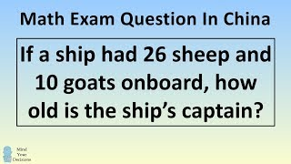 Download The REAL Answer To The Viral Chinese Math Problem ″How Old Is The Captain?″ Video