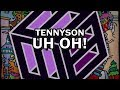 Download Tennyson - Uh Oh! Video