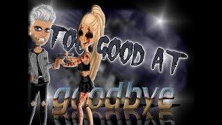 Download Too good at goodbyes MSP version Video